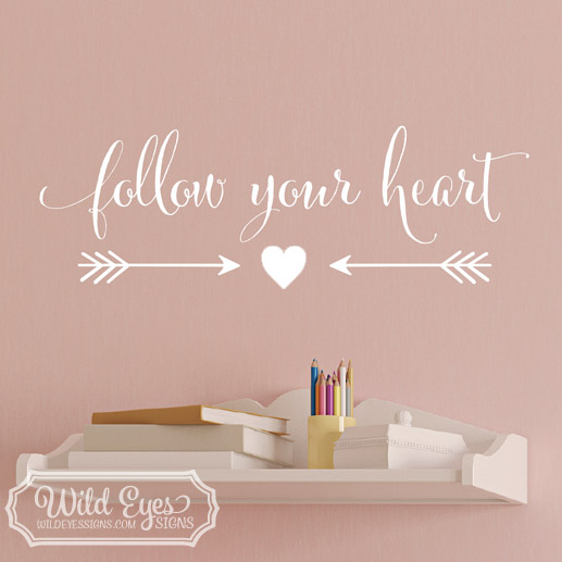 Follow Your Heart Vinyl Wall Decal 2 by Wild Eyes Signs, Living Room, Teen  Girl Art, Removable Vinyl Sticker, Arrows + Heart, Modern Home Decal, ...