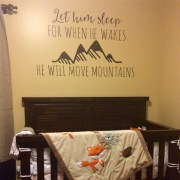 Let him sleep for when he wakes he will move mountains Vinyl Wall Decal
