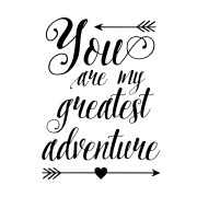 You are my Greatest Adventure Vinyl Wall Decal