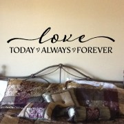 Love Today Always Forever Vinyl Wall Decal