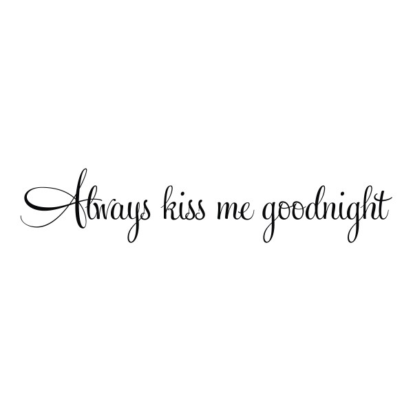Always kiss me goodnight Vinyl Wall Decal 1