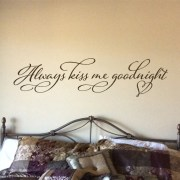 Always Kiss Me Goodnight Vinyl Wall Decal 2