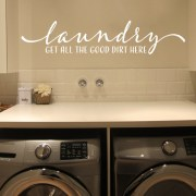 Laundry Room Get all the good dirt here Vinyl Wall Decal