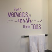 Even Mermaids Wash Their Tails Vinyl Wall Decal