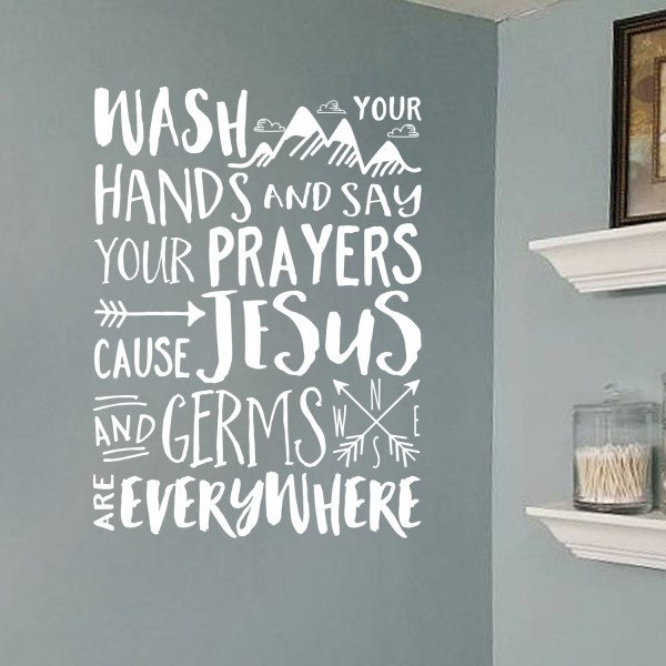 Wash your hands and say your prayers Vinyl Wall Decal 3