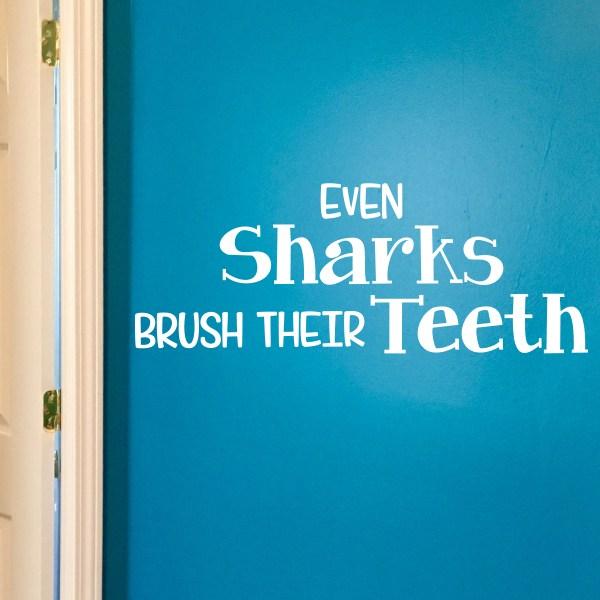 Even Sharks Brush Their Teeth Vinyl Wall Decal