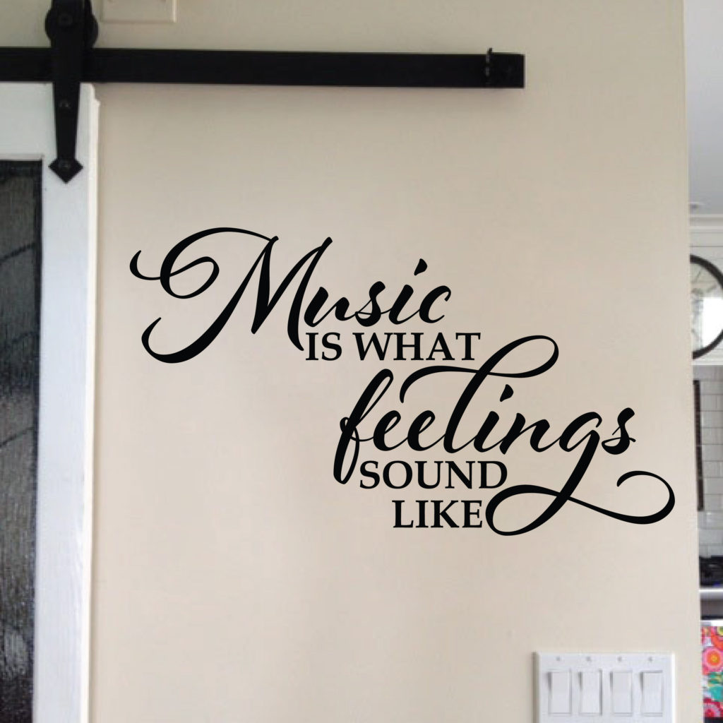 Music Is What Feelings Sound Like Vinyl Wall Decal Foyer