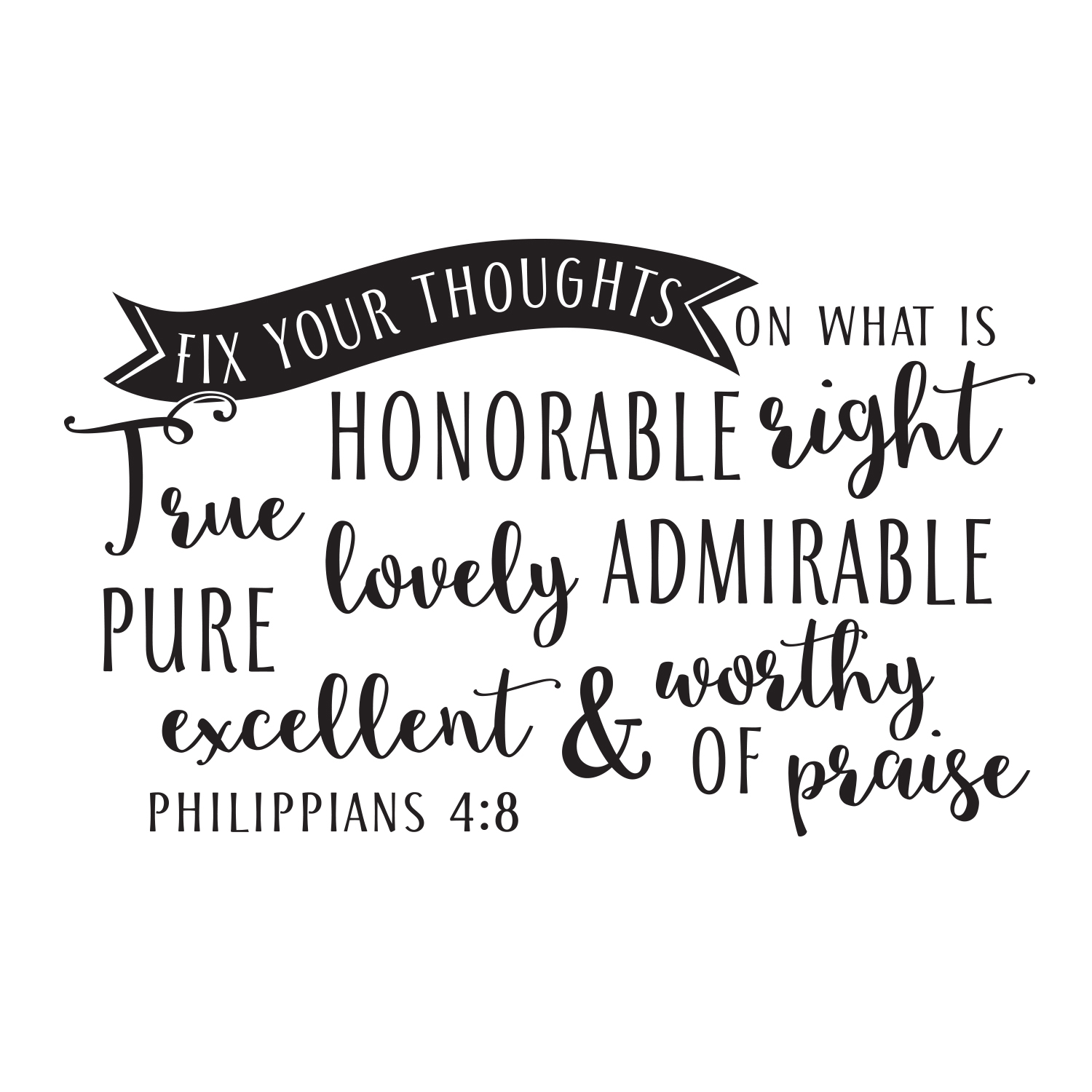 Philippians 4v8 Vinyl Wall Decal 3 Fix your thoughts on