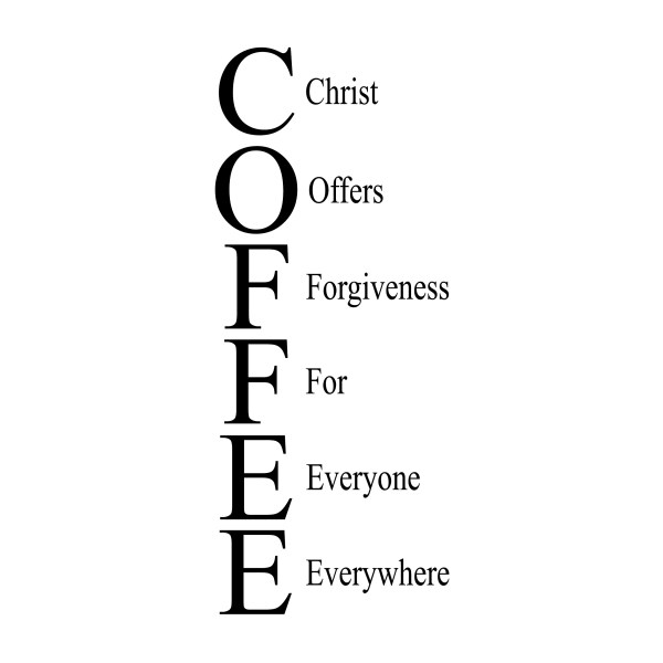 COFFEE Christ Offers Forgiveness For Everyone Everywhere Vinyl Wall Decal 3