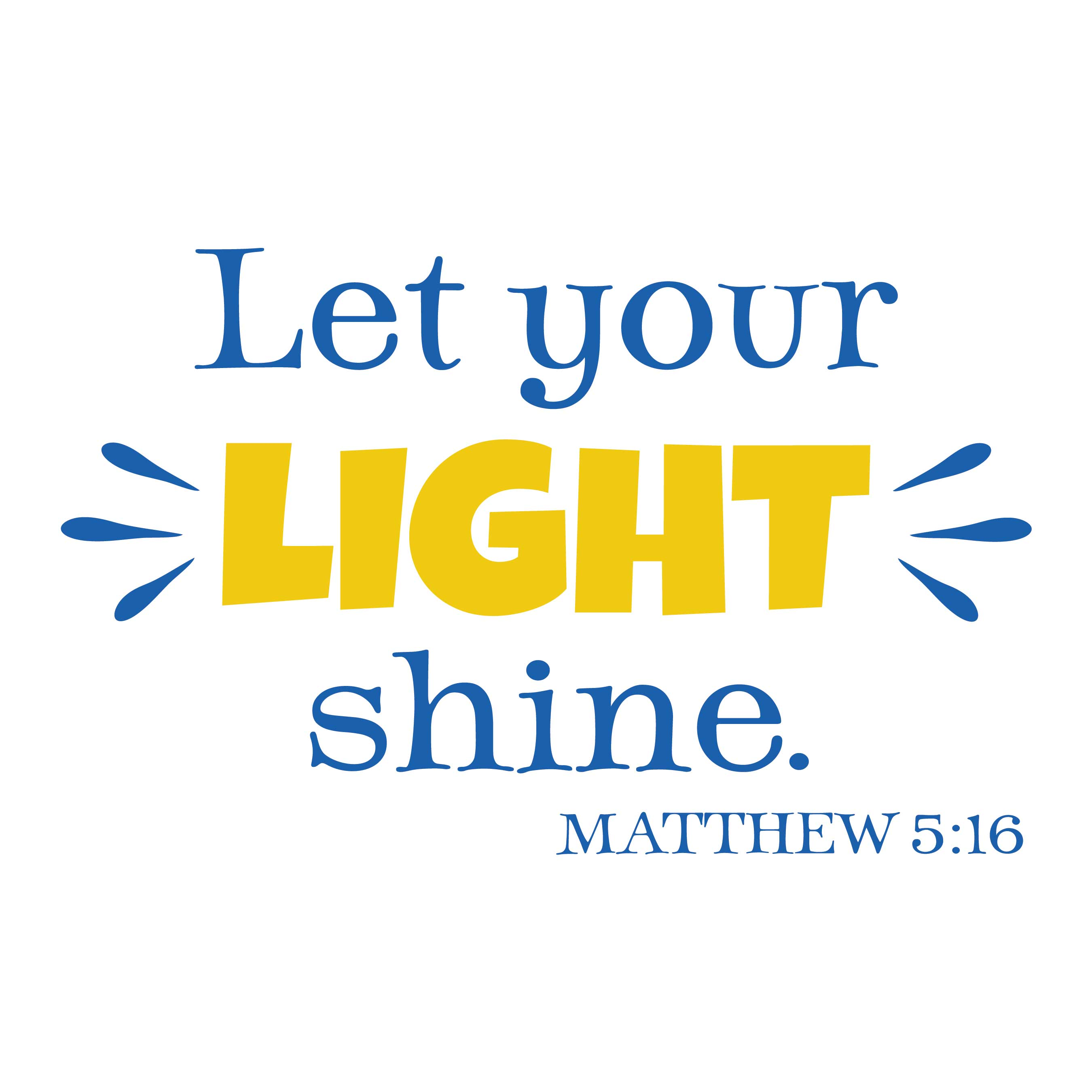 Matthew 5:16 Vinyl Wall Decal 1 by Wild Eyes Signs Let Your Light ...
