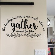 The Fondest Memories are Made When we Gather Around the Table Vinyl Wall Decal