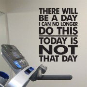 There will be a day I can no longer do this Vinyl Wall Decal