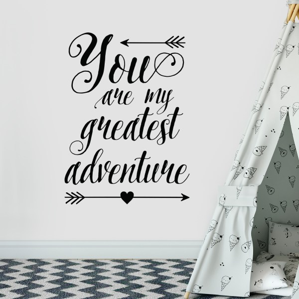 You are my greatest adventure Vinyl Wall Decal 2