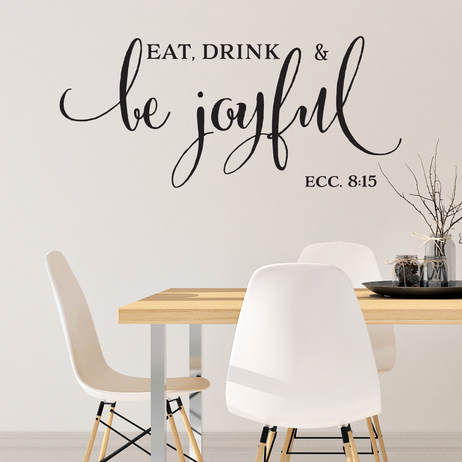 Ecclesiastes 8v15 Vinyl Wall Decal 3 Eat Drink And Be Joyful