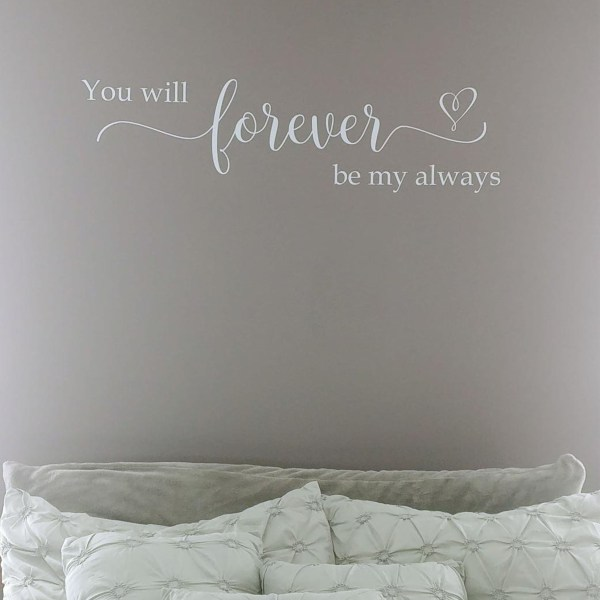 You will forever be my always Vinyl Wall Decal