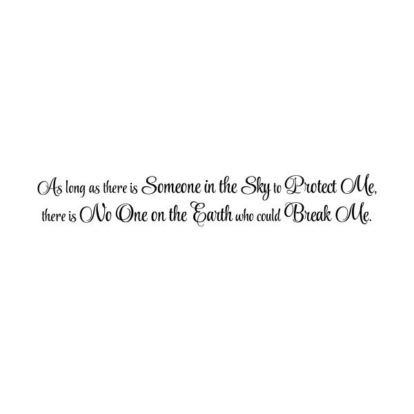 As long as there is someone in the sky to protect me Vinyl Wall Decal