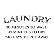 Laundry 30 Minutes to Wash Vinyl Wall Decal,