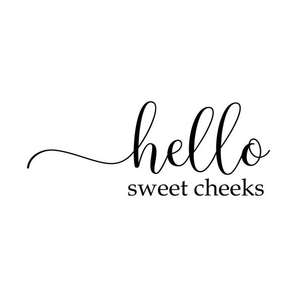 Hello Sweet Cheeks Vinyl Wall Decal