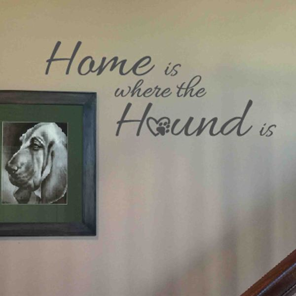home is where the hound is Vinyl Wall Decal