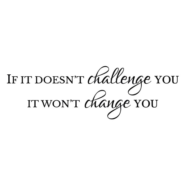 If It Doesn't Challenge You Vinyl Wall Decal