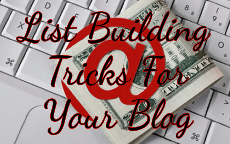 List Building Tricks For Your Blog