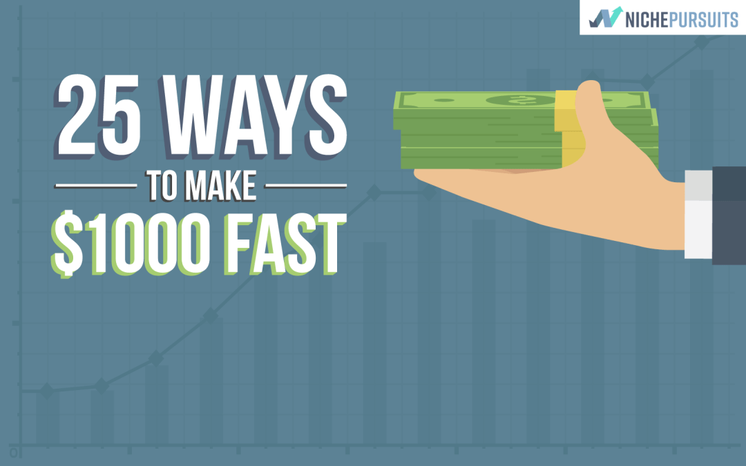 Top 25 Ideas on How to Make 1000 Dollars Fast