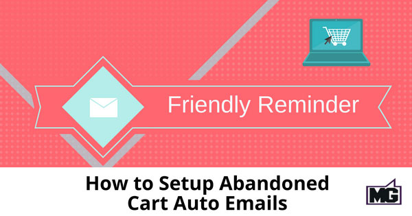 How to Setup Abandoned Cart Auto Emails