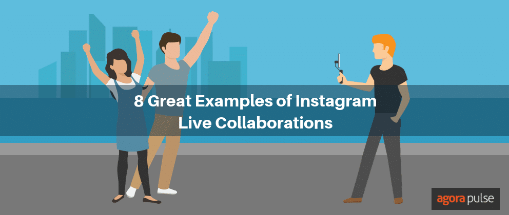 8 Great Examples of Instagram Live Collaborations