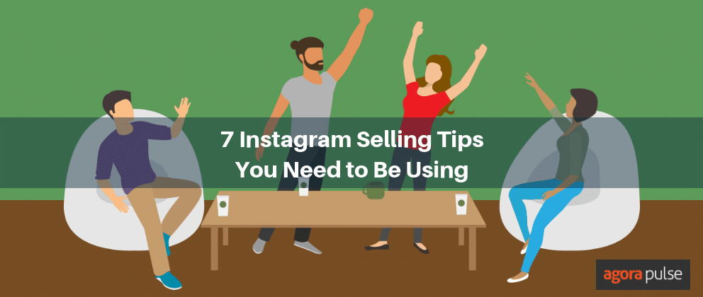 7 Instagram Selling Tips You Need to Be Using
