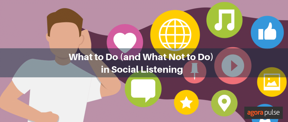What to Do (and What Not to Do) in Social Listening