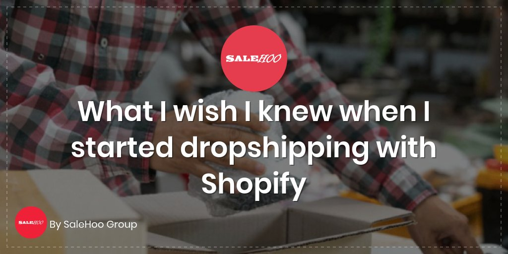 What I wish I knew when I started dropshipping with Shopify
