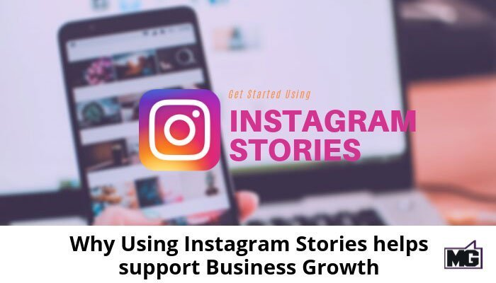 Why Using Instagram Stories helps support Business Growth