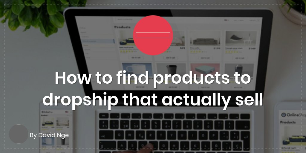 How to find products to dropship that actually sell