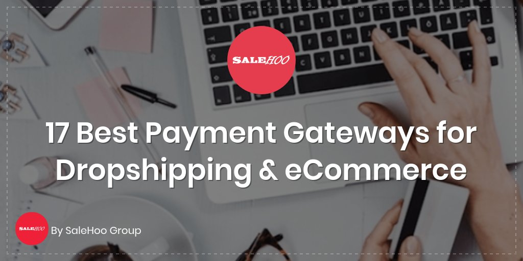 17 Best Payment Gateways for Dropshipping & eCommerce
