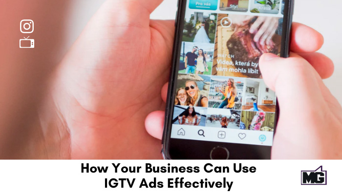 How Your Business Can Use IGTV Ads Effectively