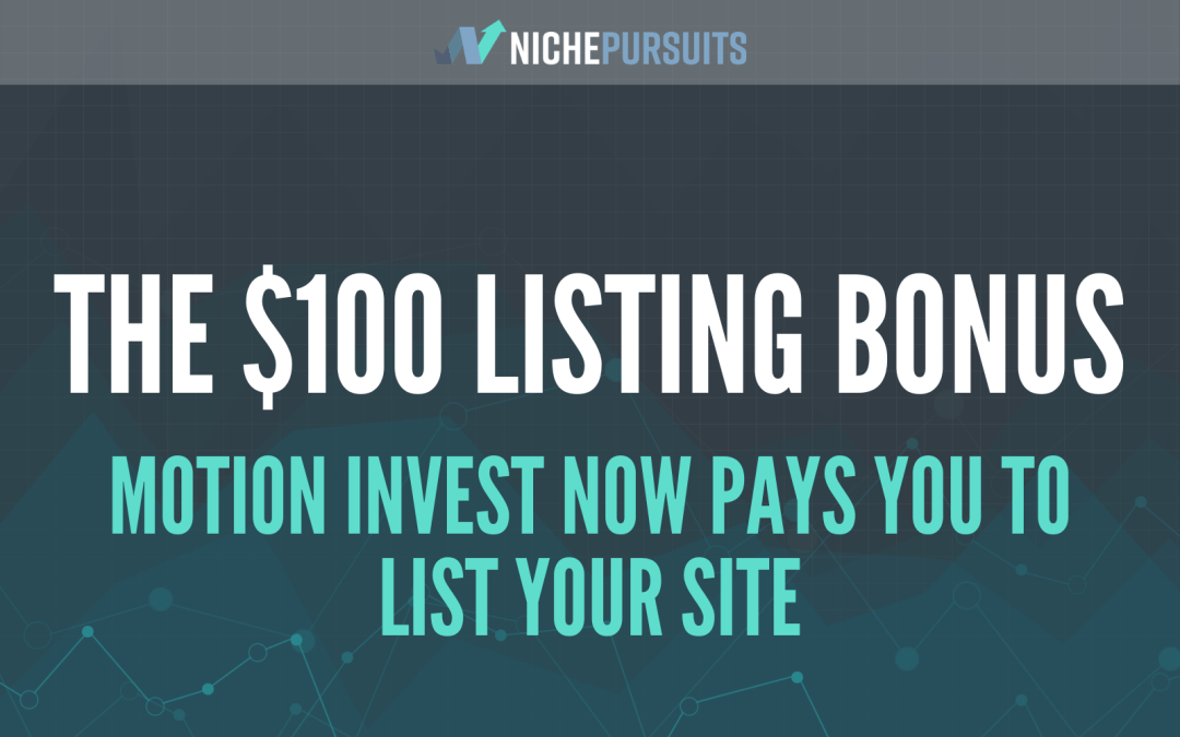 The Motion Invest Story After 1 Year + How to Get $100 For Listing Your Site