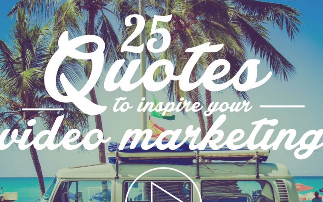 25 Quotes to Inspire Your Video Marketing [SlideShare]