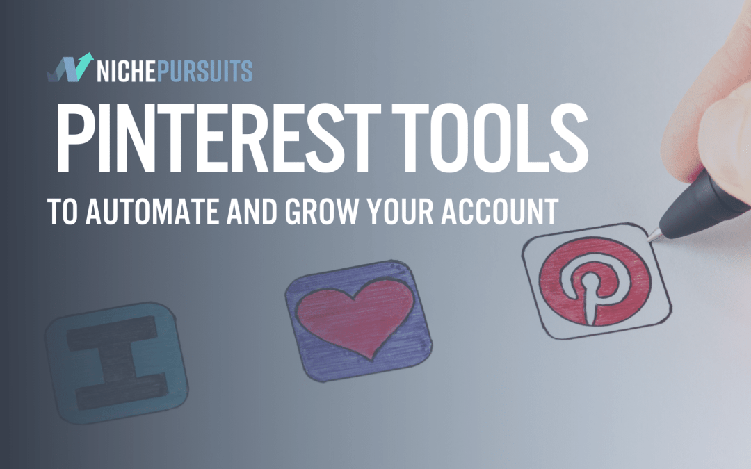 7 Best Pinterest Tools To Automate And Grow Your Account