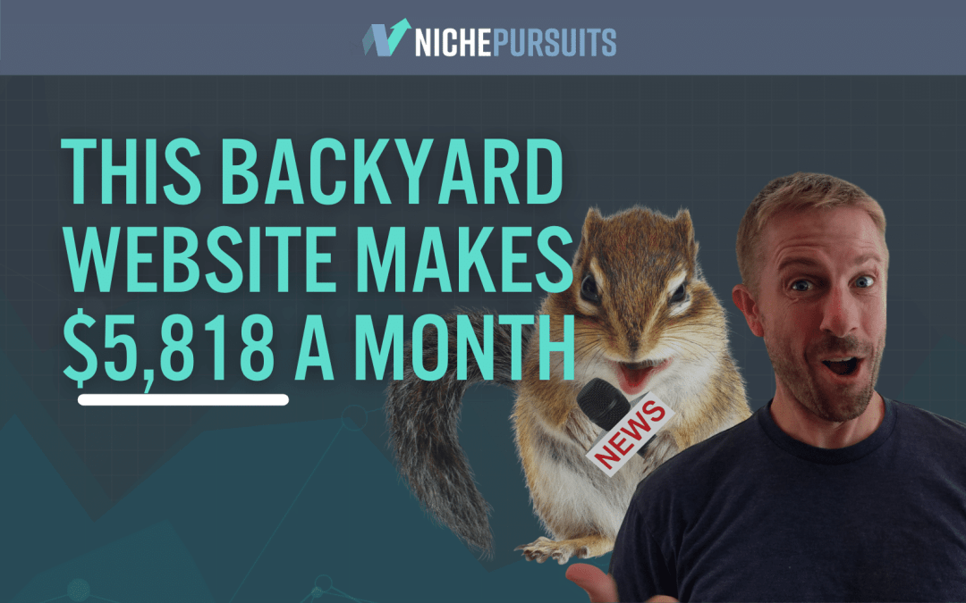 $5,818 Last Month!? How My Website About Squirrels and Other Backyard Stuff Makes Money