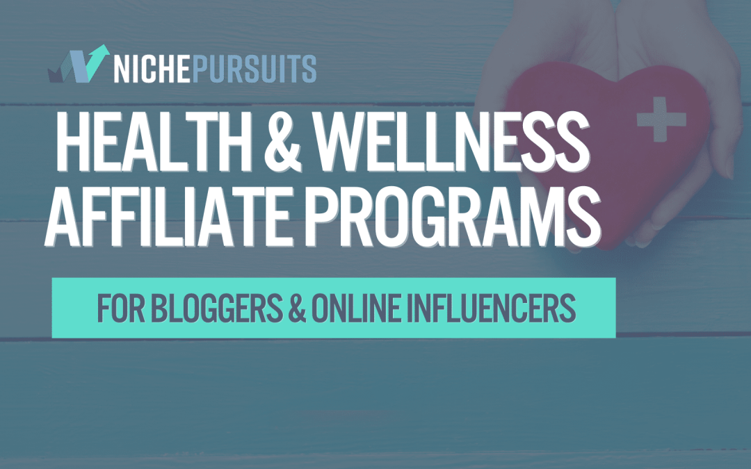 TOP Health & Wellness Affiliate Programs For Bloggers & Online Influencers