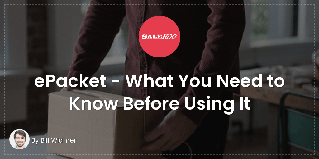 ePacket – What You Need to Know Before Using It