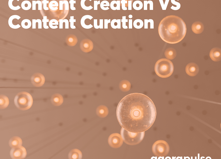 Content Creation vs Content Curation: A Guide for Social Media Managers