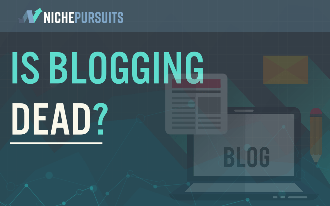 Is Blogging Dead Or Are Blogs Still A Thing? How Bloggers Have Changed Over Time