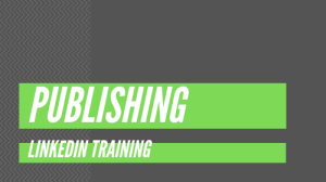 LinkedIn Training - Publishing Strategy