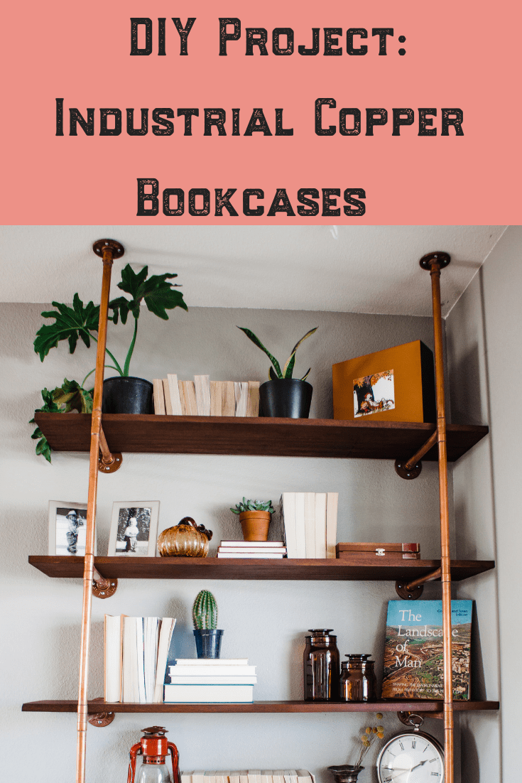 DIY Project: Industrial Copper Bookcases   Industrial bookcases are a popular trend right now. This classic look is easy and cheap for a DIY project, depending on the materials you choose! This how-to DIY project bookshelf guide teaches you how to make built in, floor to ceiling bookcases and can give you ideas on how to make custom shelves for your modern farmhouse or home!   #bookshelf #bookcase #DIY #industrial #copper #howto #bookcases #diy