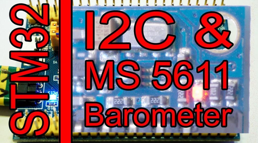 I2C and MS5611 precision Barometer using STM32 - WildLab
