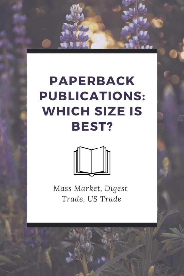 Paperback Publications Which size is best