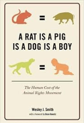 A Rat is a Pig is a Dog is a Boy by Wesley J. Smith.