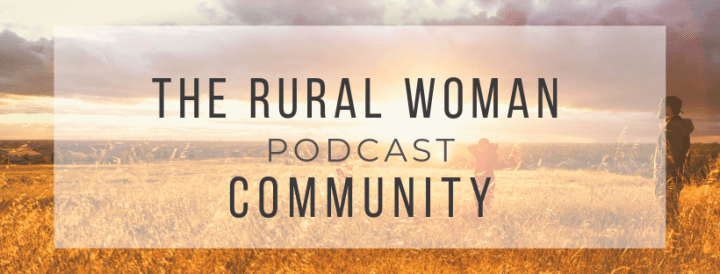 Join The Rural Woman Podcast Community