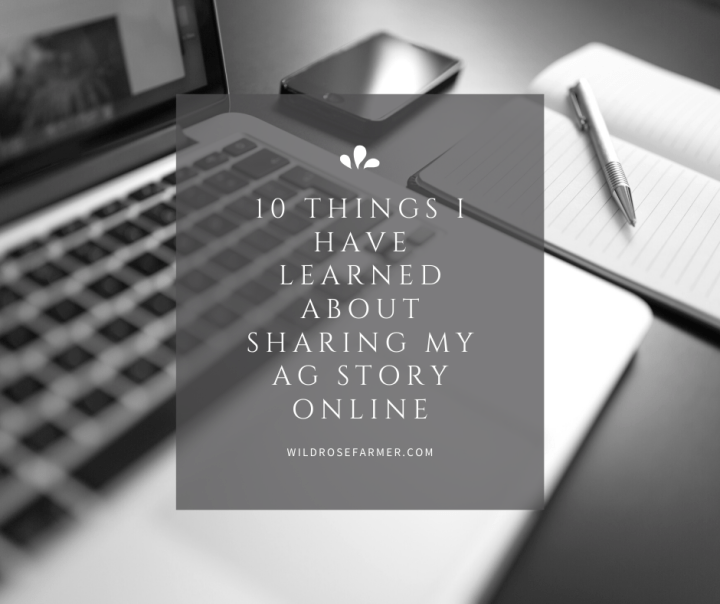 10 Things I Have Learned About Sharing My Ag Story Online